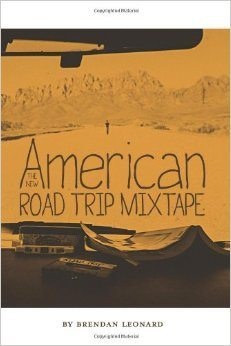 Jonathan Ellsworth reviews Brendan Leonard's The New American Road Trip Mixtape, Blister Gear Review