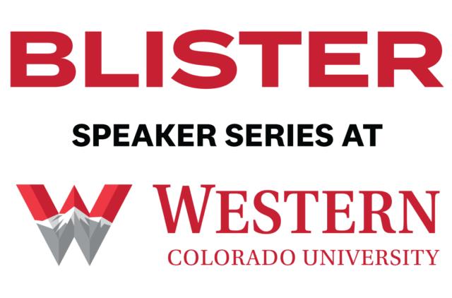Blister Speaker Series at Wester Colorado University
